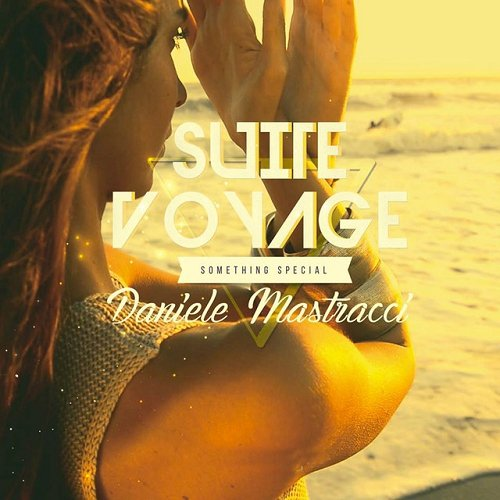 Daniele Mastracci - Suite Voyage Something Special (2015)