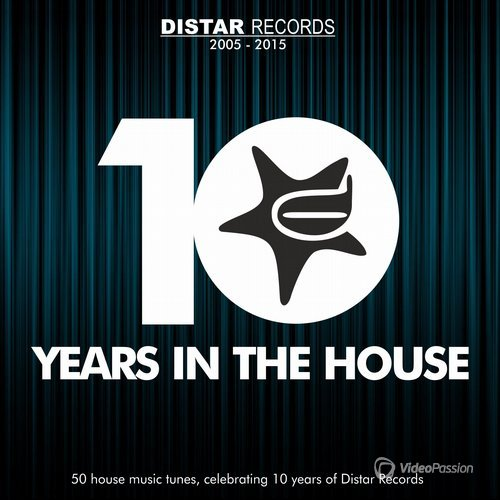 10 Years in the House (50 House Music Tunes, Celebrating 10 Years of Distar Records) (2015)