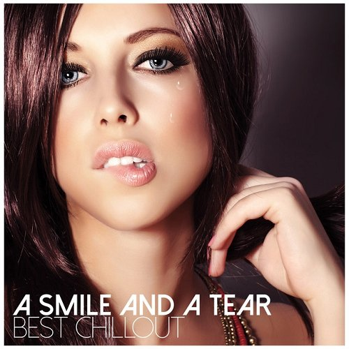 VA - A Smile and a Tear Best Chillout (2015)