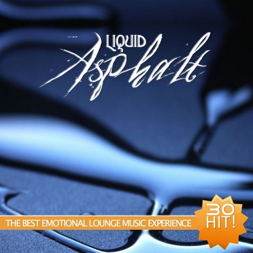 VA - Liquid Asphalt The Best Emotional Lounge Music Experience (2015)
