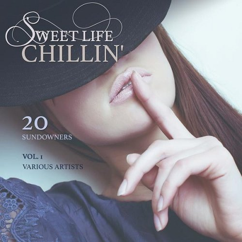 VA - Sweet Life Chillin Vol 1 20 Sundowners (2015)