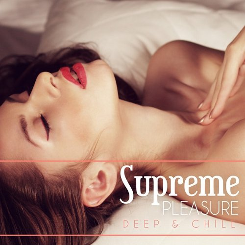 VA - Supreme Pleasure Deep and Chill (2015)