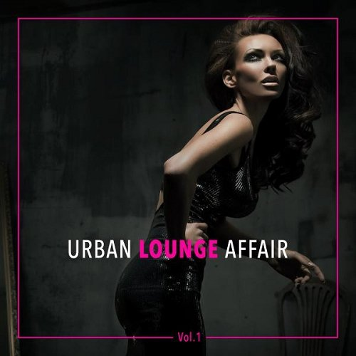VA - Urban Lounge Affair Vol 1 (2015)