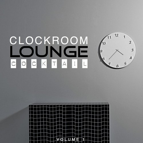 VA - Clock Room Lounge Cocktail Vol 1 (2015)