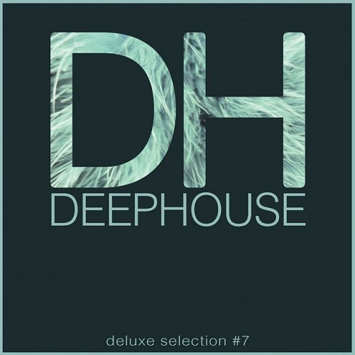 VA - Deep House DeLuxe Selection #7 Best Deep House Chill Out House Hits (2015)