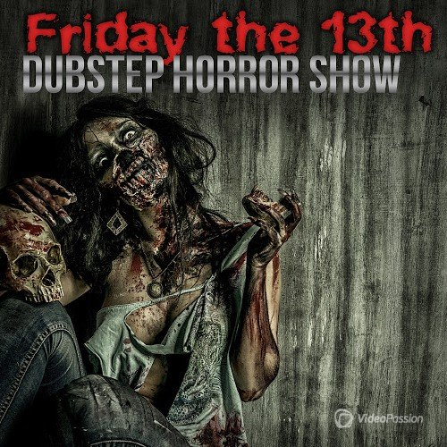 Friday the 13th: Dubstep Horror Show (2015)