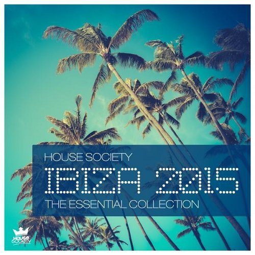 VA - Ibiza 2015 The Essential Collection By House Society (2015)