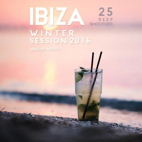 VA - Ibiza Winter Session 2016 25 Deep Smoothies (2015)