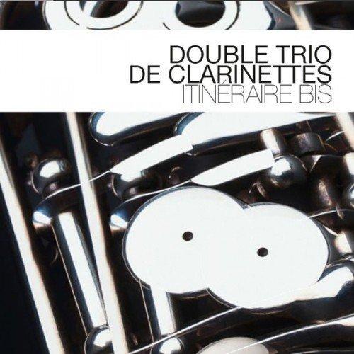 Double Trio Des Clarinettes - Itineraire bis (2013)