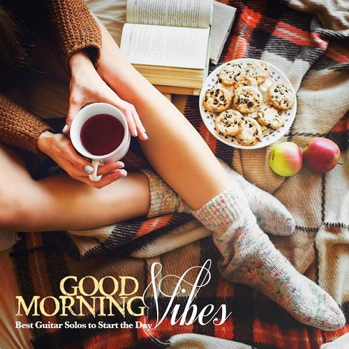 VA - Good Morning Vibes Best Guitar Solos to Start the Day (2015)