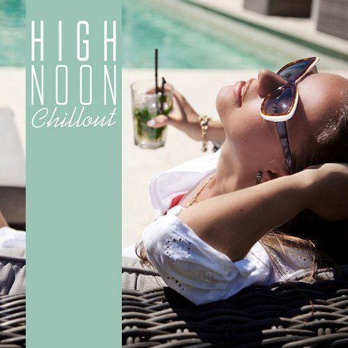 VA - High Noon Chillout (2015)