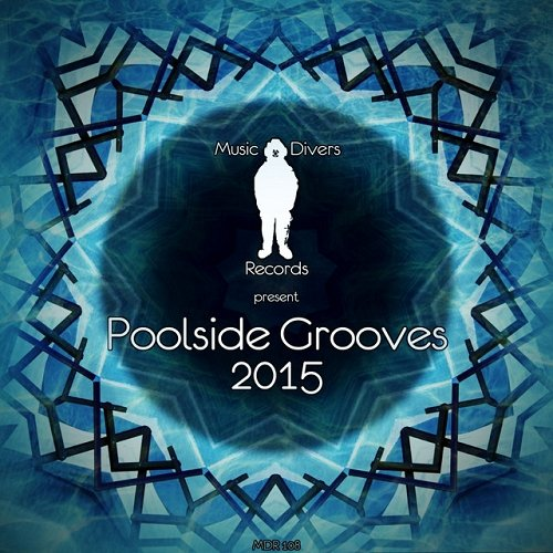 VA - Music Divers Records Present Poolside Grooves (2015)