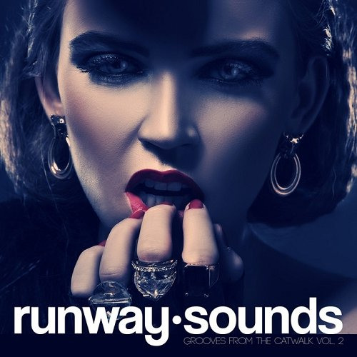 VA - Runway Sounds - Grooves From The Catwalk Vol 2 (2015)