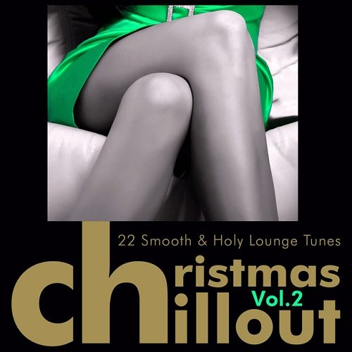 VA - Christmas Chillout Vol 2 20 Smooth and Holy Lounge Tunes (2015)