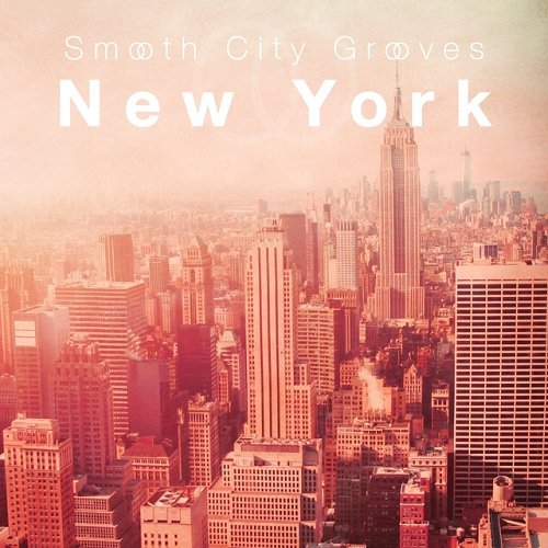 VA - Smooth City Grooves New York (2015)