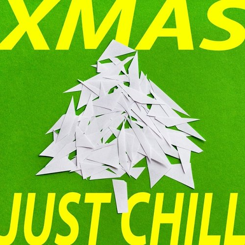 VA - XMAS Just Chill Best Of Finest Lounge and Silent Chill Out Tracks (2015)
