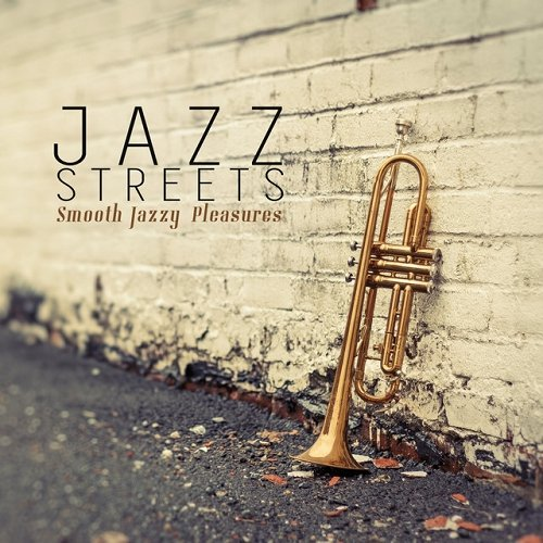 VA - Jazz Streets Smooth Jazzy Pleasures (2015)