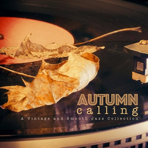 VA - Autumn Calling A Vintage and Smooth Jazz Collection (2015)