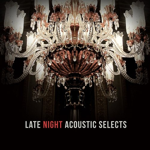 VA - Late Night Acoustic Selects (2015)