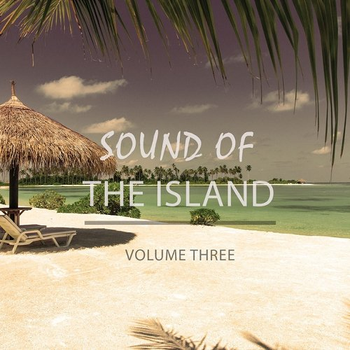 VA - Sound Of The Island - Magic Chill Out Vol 3 Finest Beach Bar and Lounge Music (2015)