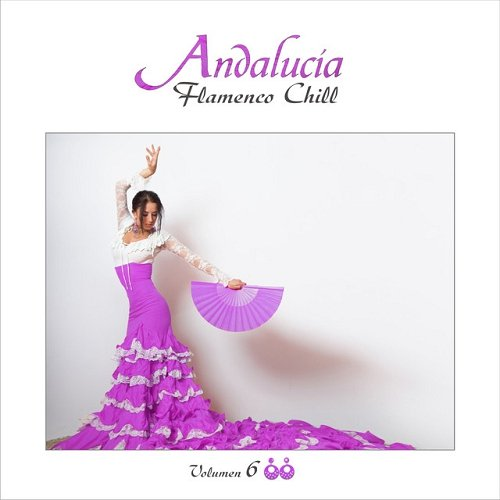 VA - Andalucia Flamenco Chill Vol 6 (2015)