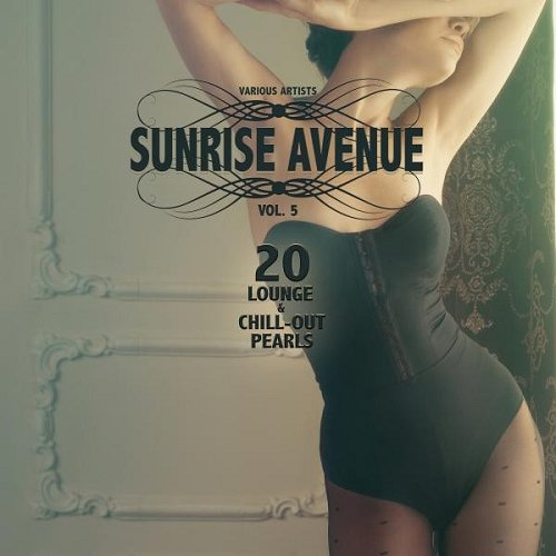 VA - Sunrise Avenue Vol 5 20 Lounge and Chill-Out Pearls (2015)
