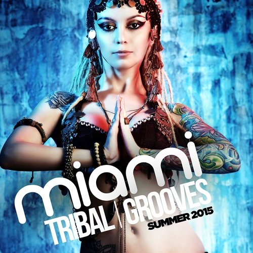 VA - Miami Tribal Grooves Summer (2015)