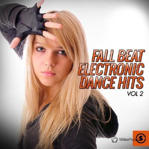 Fall Beat Electronic Dance Hits, Vol. 2 (2015)