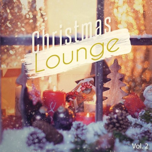 VA - Christmas Lounge Vol 2 Finest Lounge and Smooth Jazz Music For Cozy Winter Days (2015)