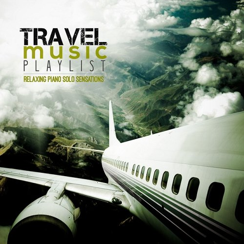 VA - Travel Music Playlist Relaxing Piano Solo Sensations (2015)