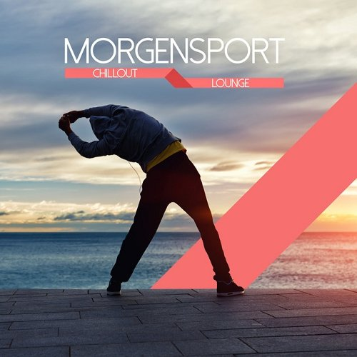VA - Morgensport Chillout and Lounge (2015)