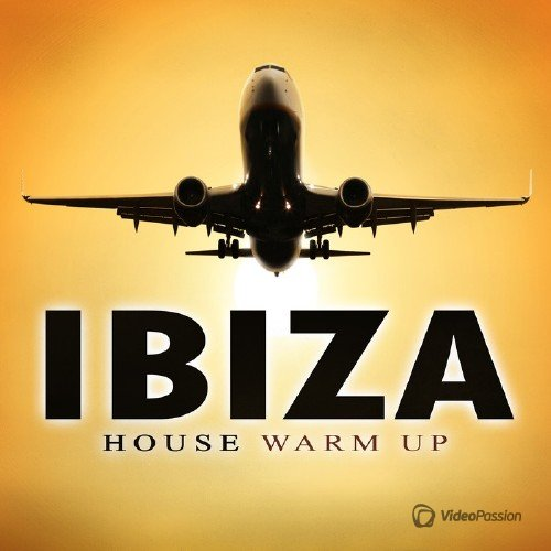 Ibiza House Warm Up (2015)