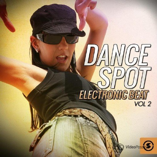 Dance Spot Electronic Beat, Vol. 2 (2015)