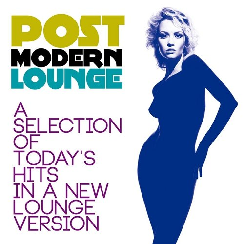 VA - Post Modern Lounge A Selection of Todays Hits in a New Lounge Version (2015)