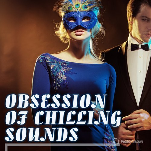 Obsession of Chilling Sounds (2015)