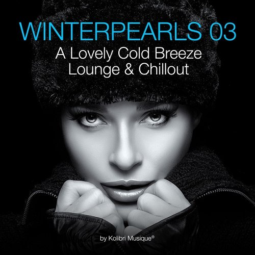 VA - Winterpearls 03 A Lovely Cold Breeze Lounge and Chillout (2015)
