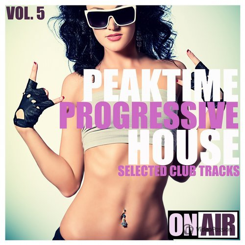 Peaktime Progressive House, Vol. 5 (Selected Club Tracks) (2015)