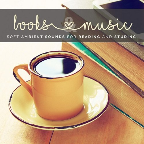 VA - Books and Music Soft Ambient Sounds for Reading and Studying (2015)
