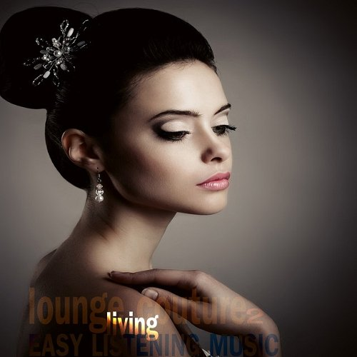VA - Lounge Living Couture 2 Easy Listening Music (2015)