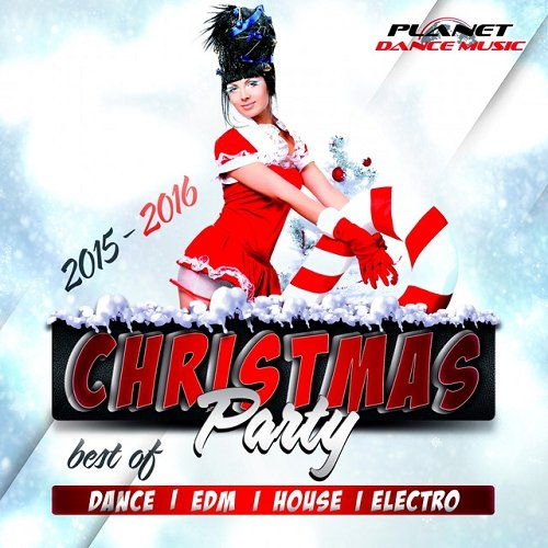 VA - Christmas Party 2015-2016 Best of Dance EDM House and Electro (2015)