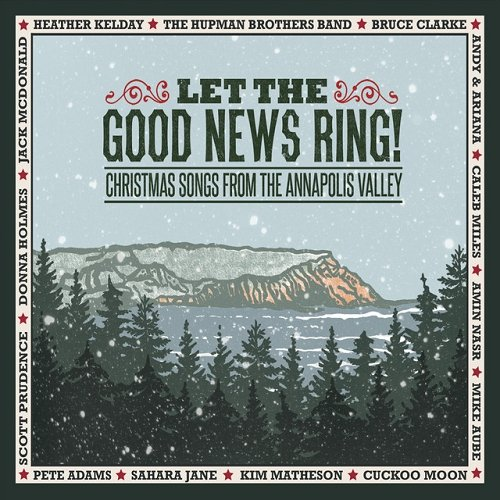 VA - Let the Good News Ring Christmas Songs from the Annapolis Valley (2015)