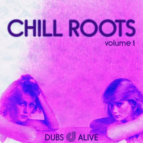 VA - Chill Roots Vol 1 (2015)