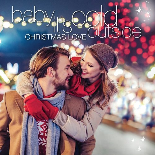 VA - Baby Its Cold Outside Christmas Love (2015)