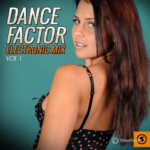 Dance Factor Electronic Mix, Vol. 1 (2015)
