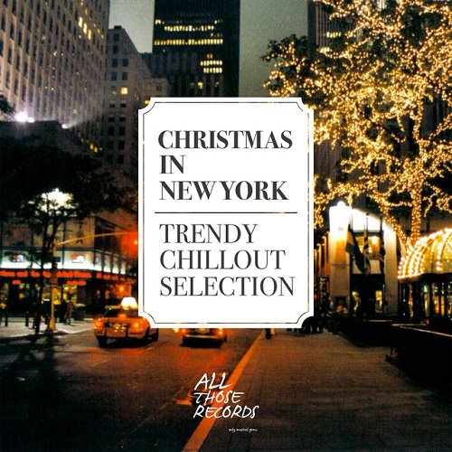VA - Christmas in New York Trendy Chillout Selection (2015)