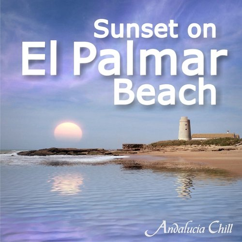 VA - Andalucia Chill Sunset on El Palmar Beach (2015)