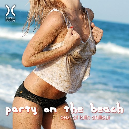 VA - Party On the Beach Best of Latin Chillout (2015)