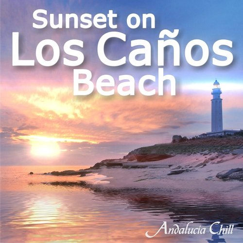 VA - Andalucia Chill Sunset on Los Canos Beach (2015)