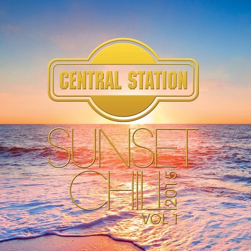 VA - Central Station Sunset Chill Vol 1 (2015)