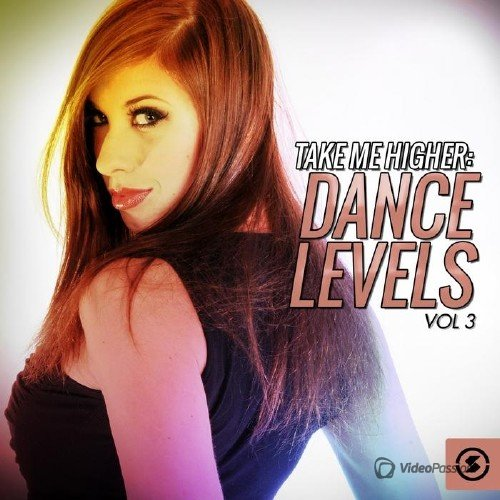 Take Me Higher: Dance Levels, Vol. 3 (2015)